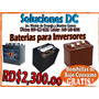 E S P E C I A L (baterias De Inversores) Ventas 809-422-6535