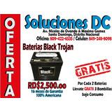 Oferta! Baterias De Inversores* Trojan Negras * 809-422-6535