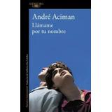 Llámame Por Tu Nombre - André Aciman - Pdf