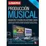 Manual De Produccion Musical Por Eso 100 Pesos