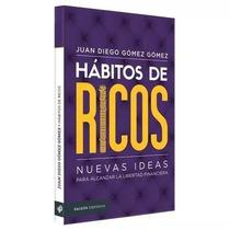 Habitos De Ricos De Juan Diego Gomez Gomez (pdf)