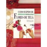 Flores De Tela Curso Rapido Ebook