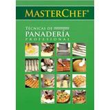 Libro Master Chef Técnicas Panadería Profesional Gastronomia