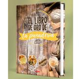 El Libro De Oro De La Panaderia