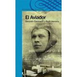 Libro El Aviador (dinora Colorado Y Ruth Herrera)