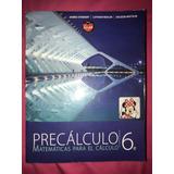Precálculo: Matemáticas Para El Cálculo (sexta Edición)