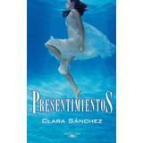 Libro: Presentimientos ( Clara Sanchez)