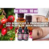 Rosa Mosqueta Chilena 10 Ml Extracción En Frió, Arrugas