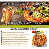 Las Mejores Recetas De Pizzas + Abre Tu Pizzeria 3 Pasos